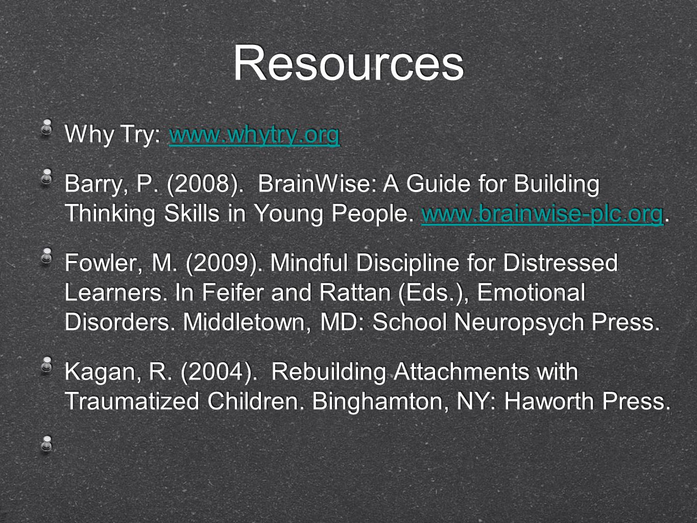 Resources Why Try: www.whytry.org