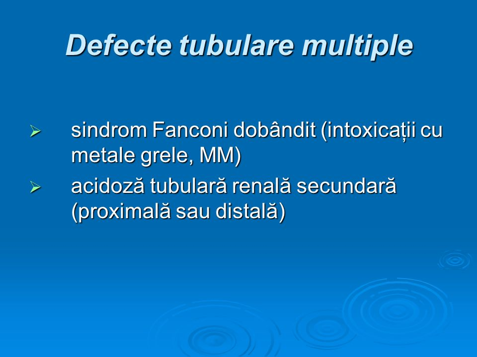 Defecte tubulare multiple