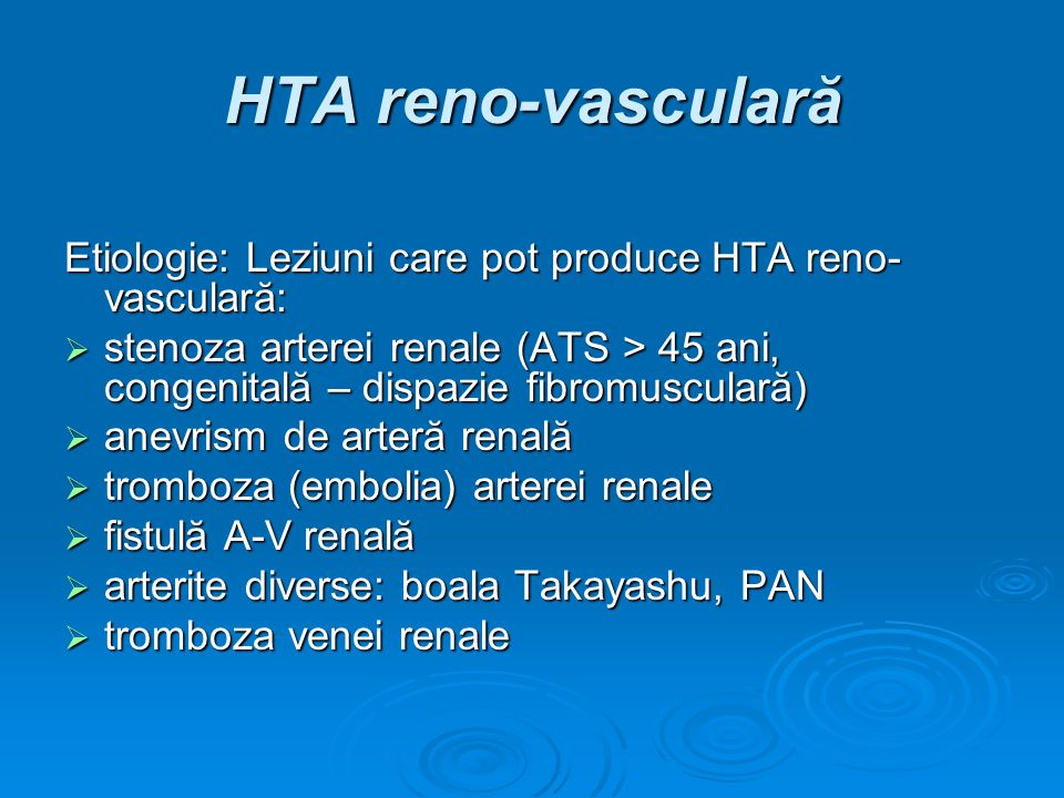 HTA reno-vasculară Etiologie: Leziuni care pot produce HTA reno-vasculară: