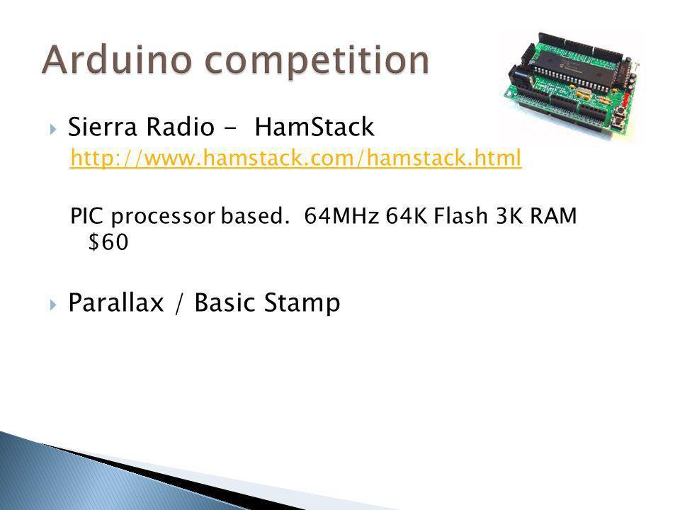 Arduino competition Sierra Radio - HamStack Parallax / Basic Stamp