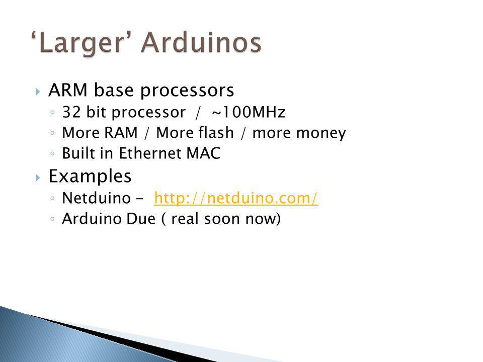 'Larger' Arduinos ARM base processors Examples