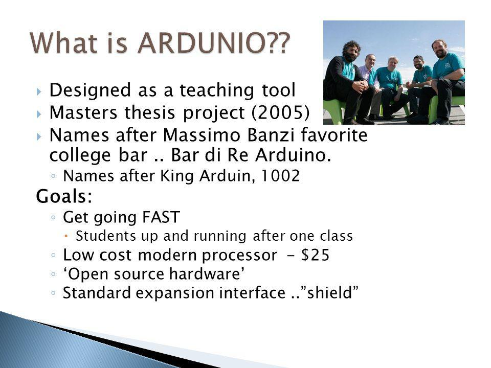 What is ARDUNIO Designed as a teaching tool