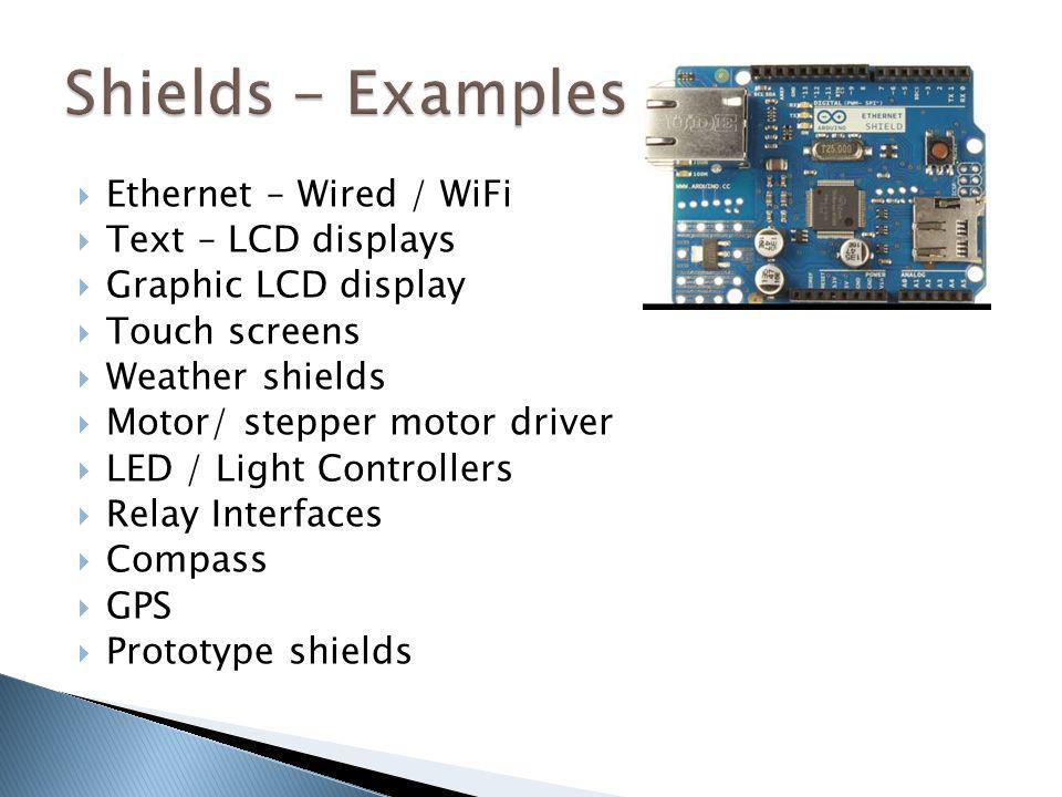 Shields - Examples Ethernet – Wired / WiFi Text – LCD displays