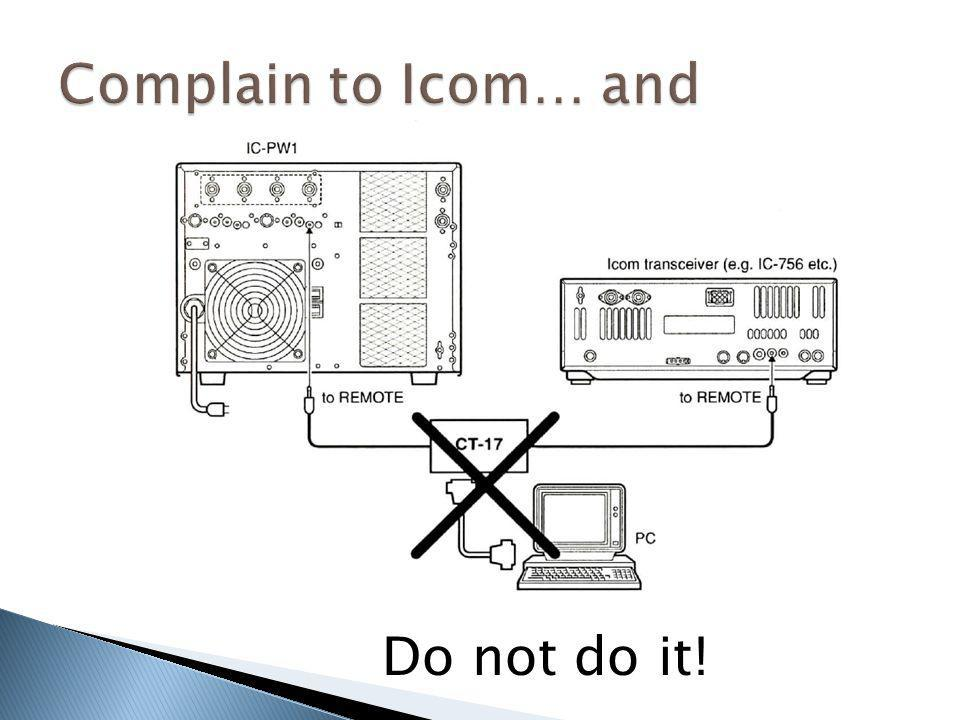 Complain to Icom… and Do not do it!
