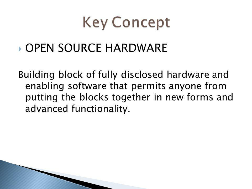Key Concept OPEN SOURCE HARDWARE
