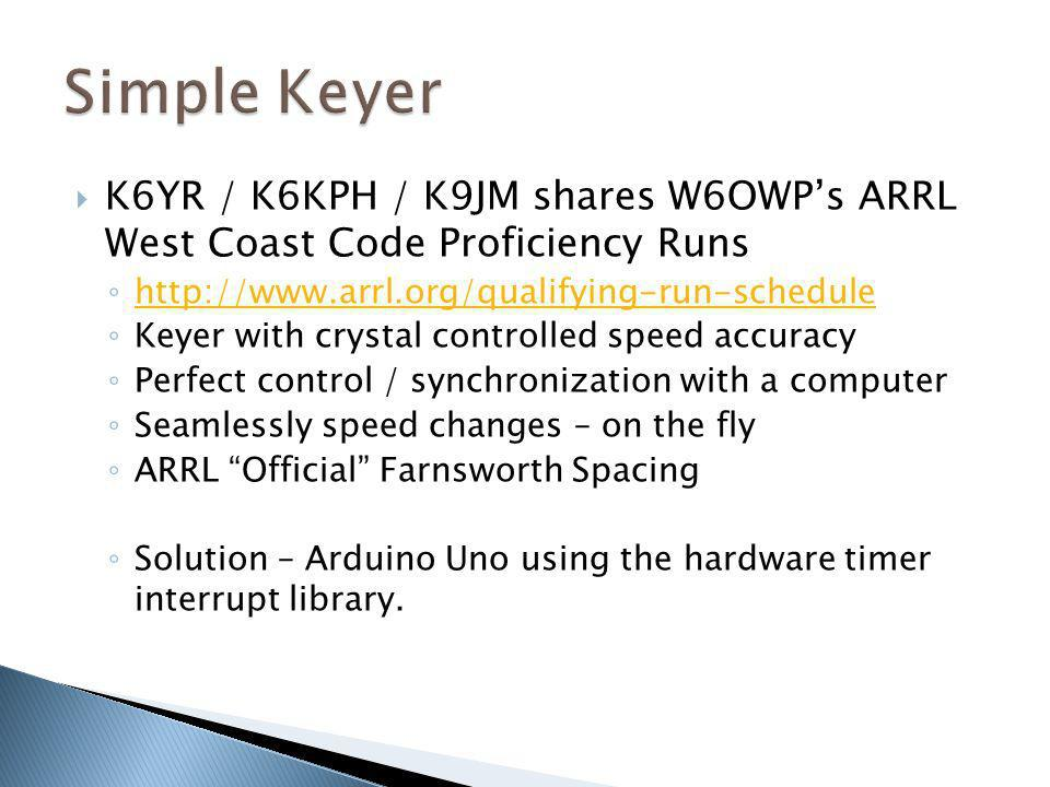 Simple Keyer K6YR / K6KPH / K9JM shares W6OWP's ARRL West Coast Code Proficiency Runs.