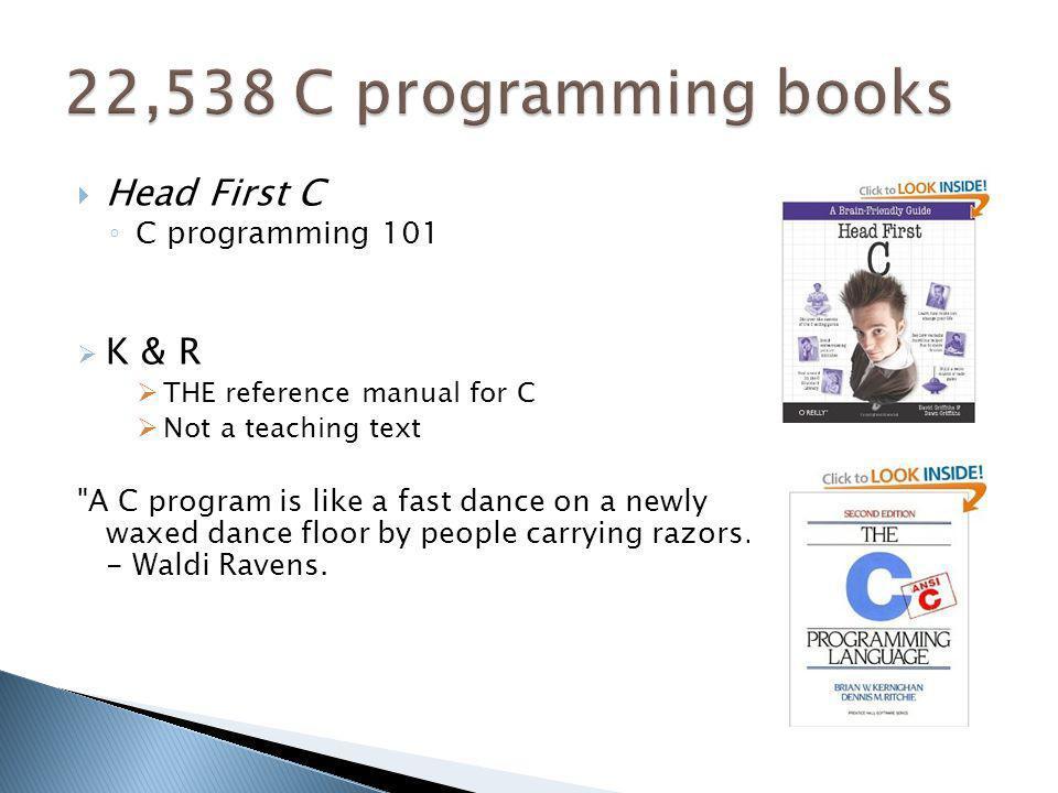 22,538 C programming books Head First C K & R C programming 101