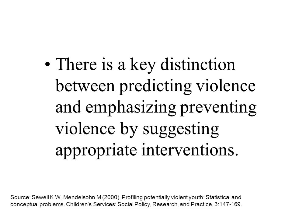 There is a key distinction between predicting violence and emphasizing preventing violence by suggesting appropriate interventions.