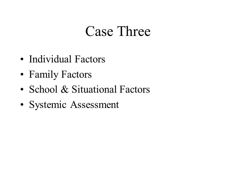 Case Three Individual Factors Family Factors