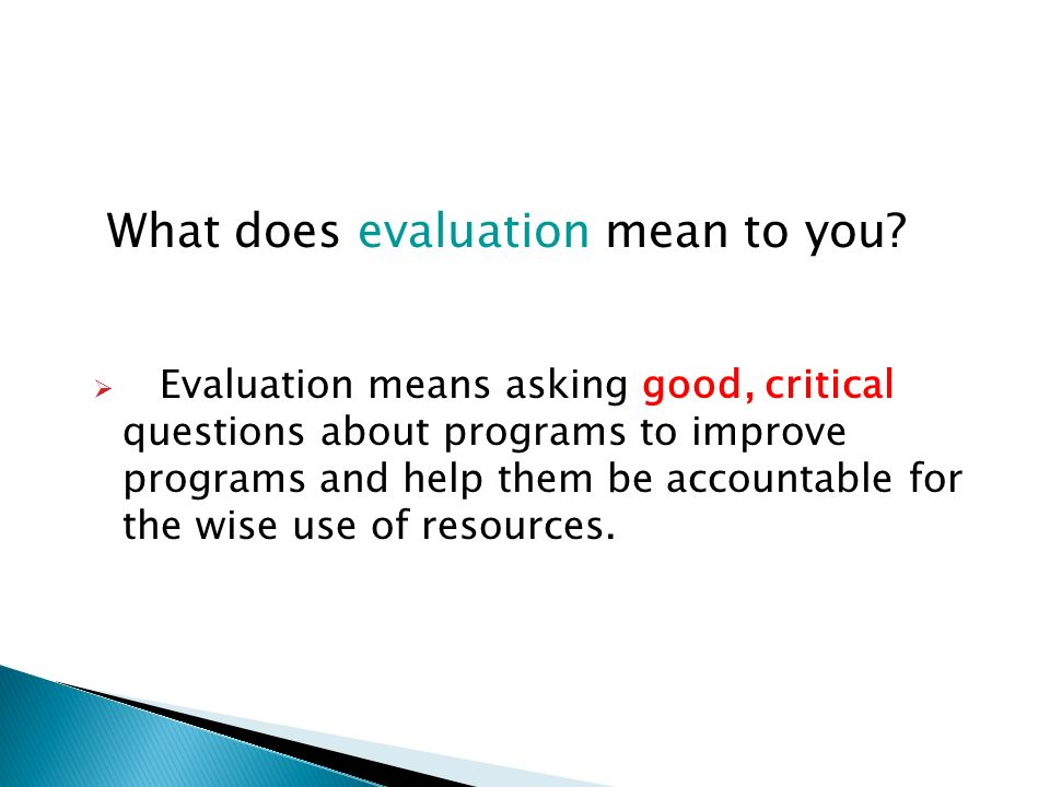 What does evaluation mean to you