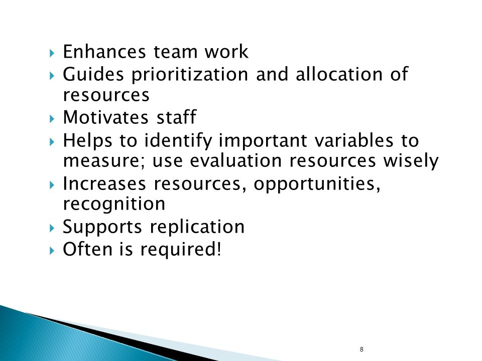 Enhances team work Guides prioritization and allocation of resources. Motivates staff.