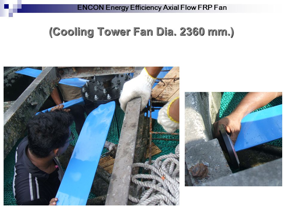 (Cooling Tower Fan Dia. 2360 mm.)