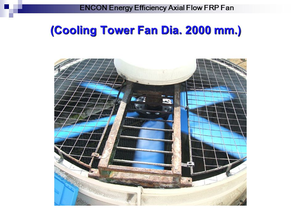 (Cooling Tower Fan Dia. 2000 mm.)