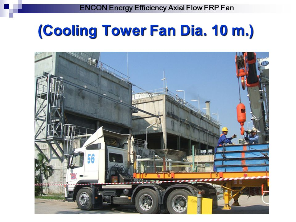 (Cooling Tower Fan Dia. 10 m.)