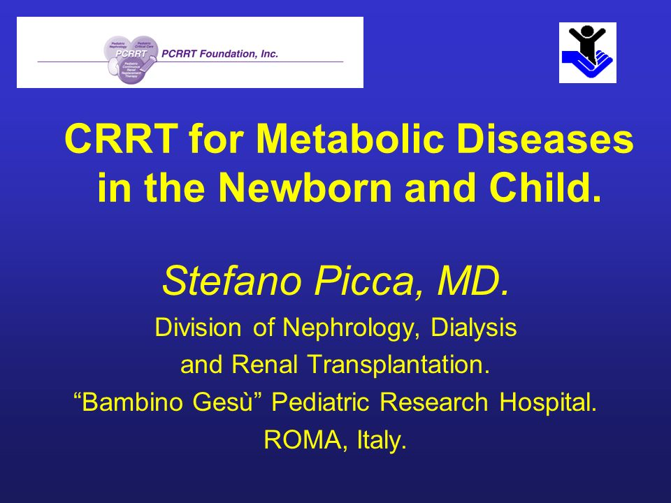 CRRT for Metabolic Diseases in the Newborn and Child.