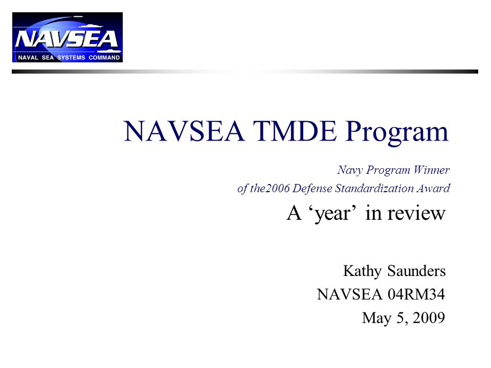 A 'year' in review Kathy Saunders NAVSEA 04RM34 May 5, 2009