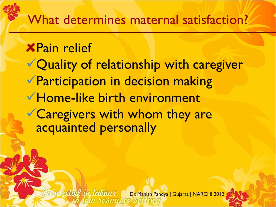 What determines maternal satisfaction