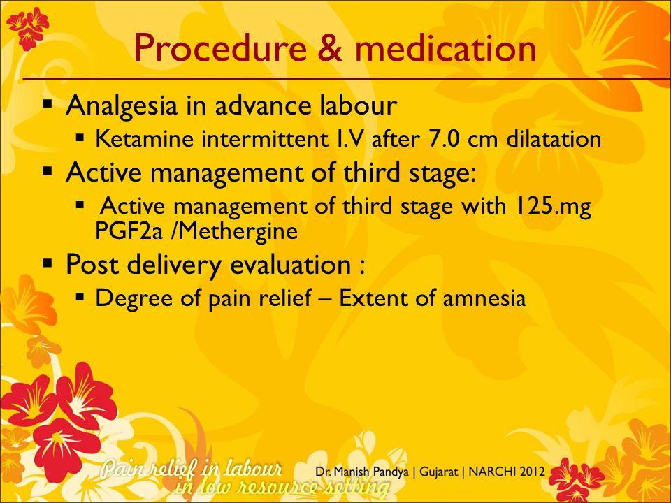 Procedure & medication