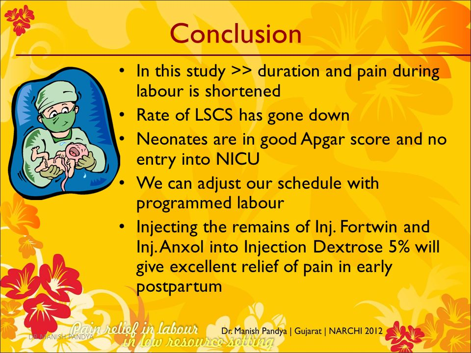 Conclusion In this study >> duration and pain during labour is shortened. Rate of LSCS has gone down.