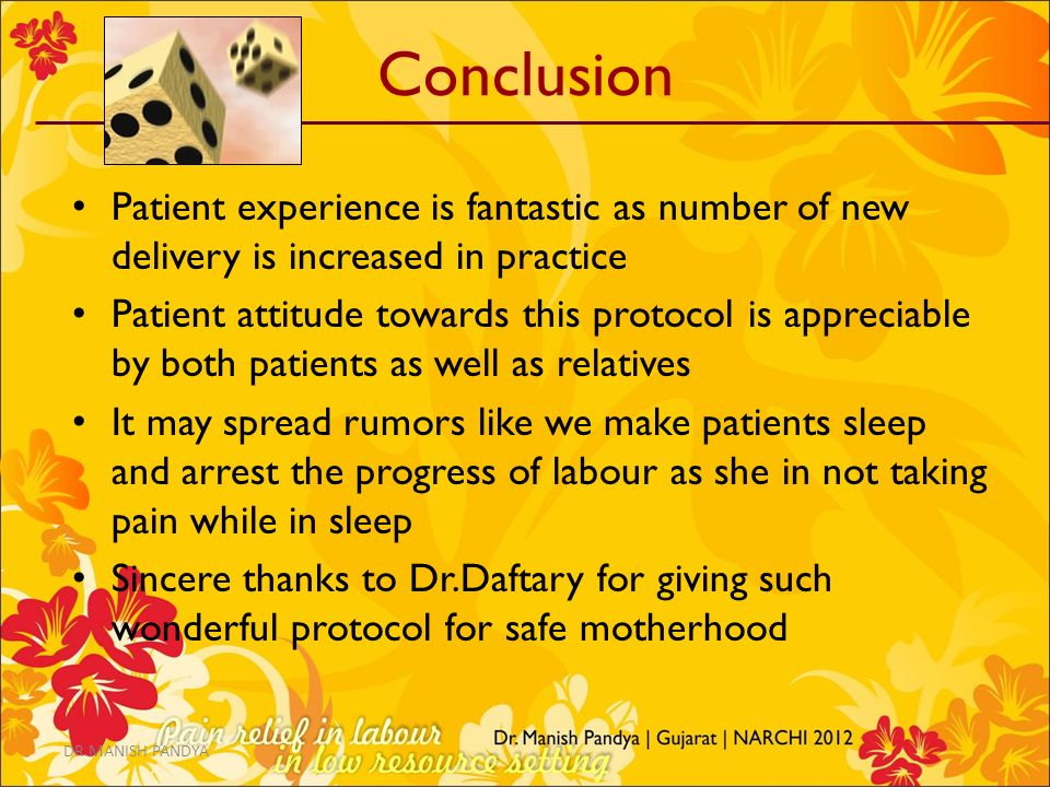 Conclusion Patient experience is fantastic as number of new delivery is increased in practice.
