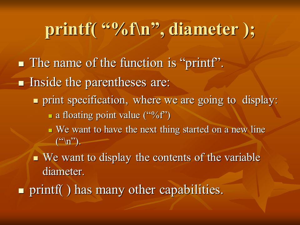 printf( %f\n , diameter );