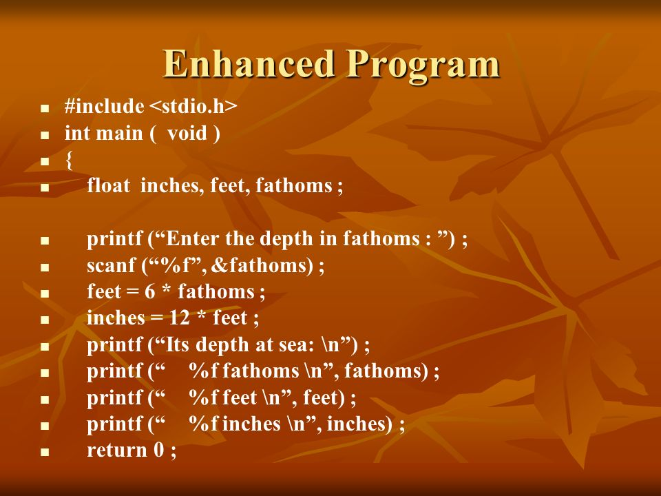 Enhanced Program #include <stdio.h> int main ( void ) {