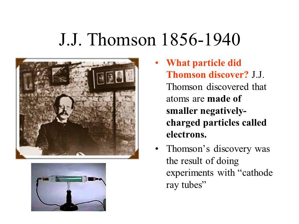 J.J. Thomson 1856-1940
