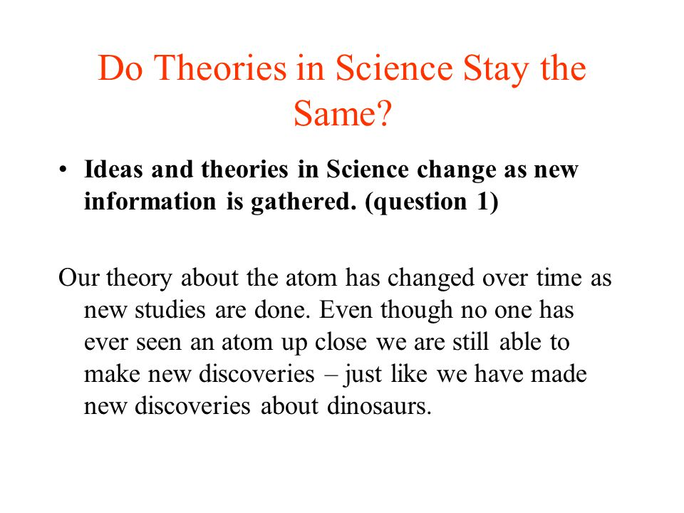 Do Theories in Science Stay the Same