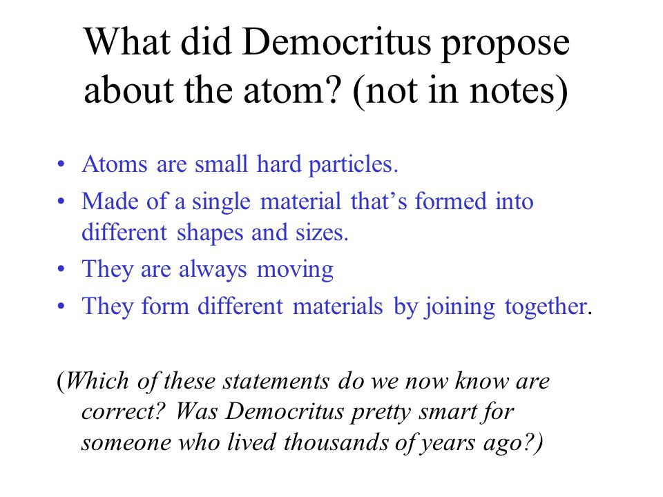 What did Democritus propose about the atom (not in notes)