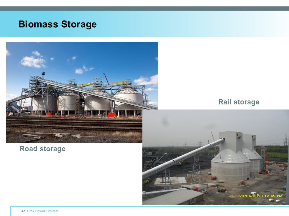 Biomass Storage Rail storage Road storage 42