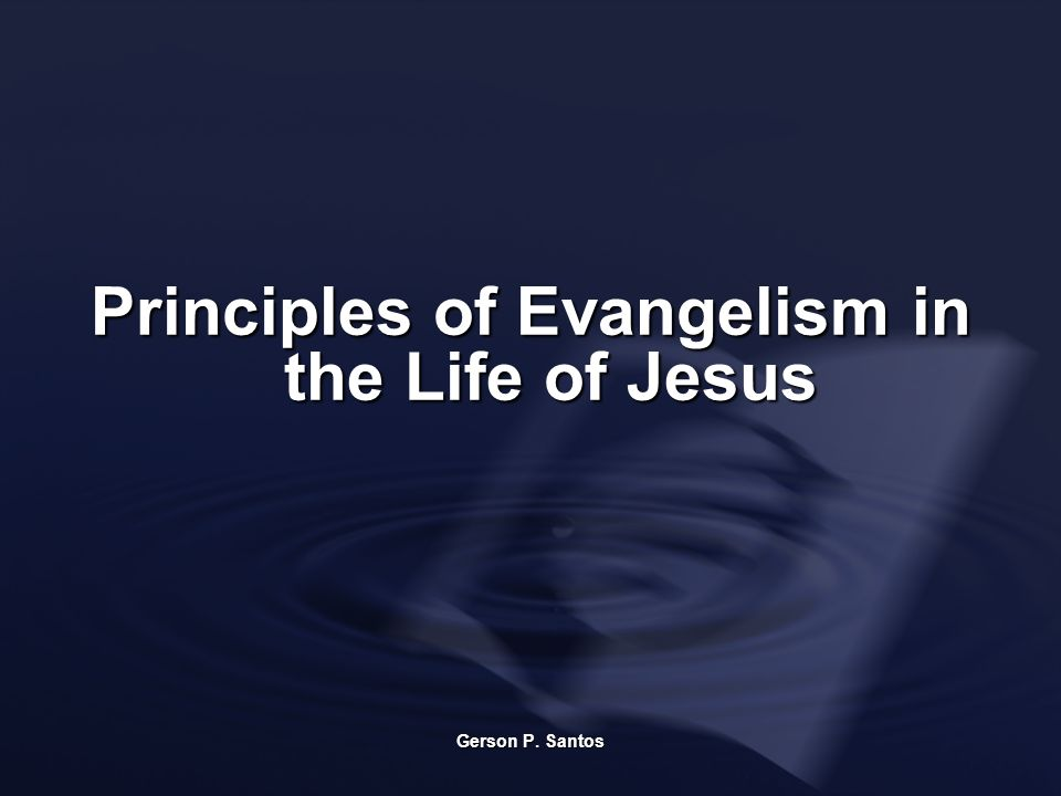 Principles of Evangelism in the Life of Jesus