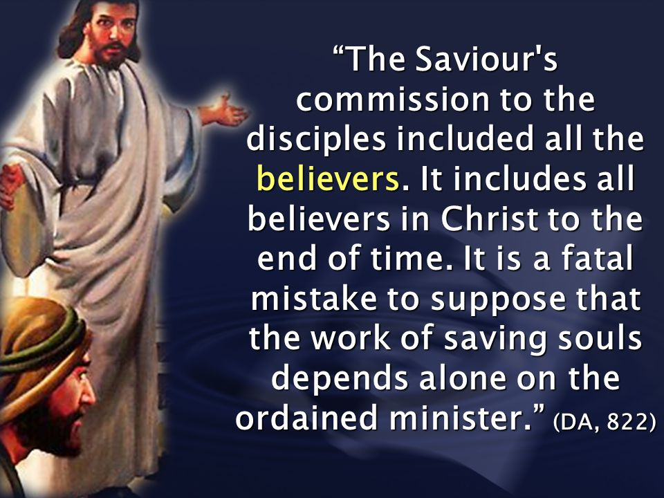 The Saviour s commission to the disciples included all the believers