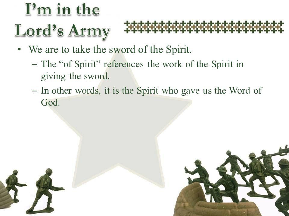 We are to take the sword of the Spirit.