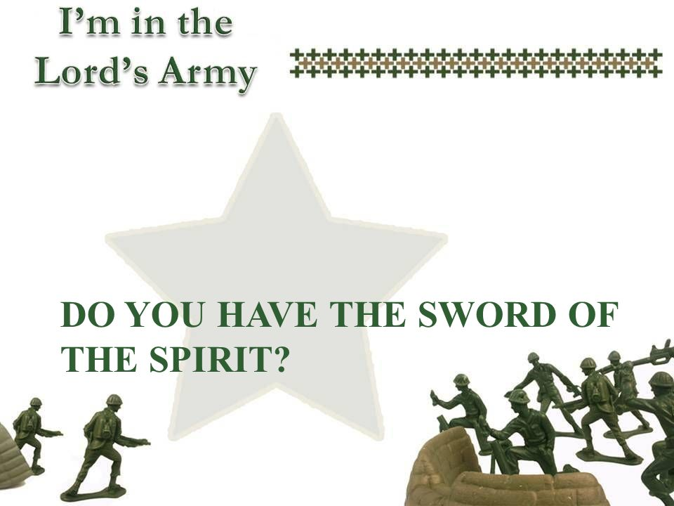 Do you have the sword of the spirit
