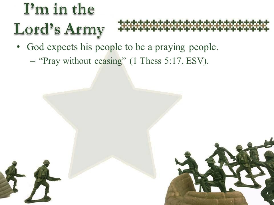 God expects his people to be a praying people.
