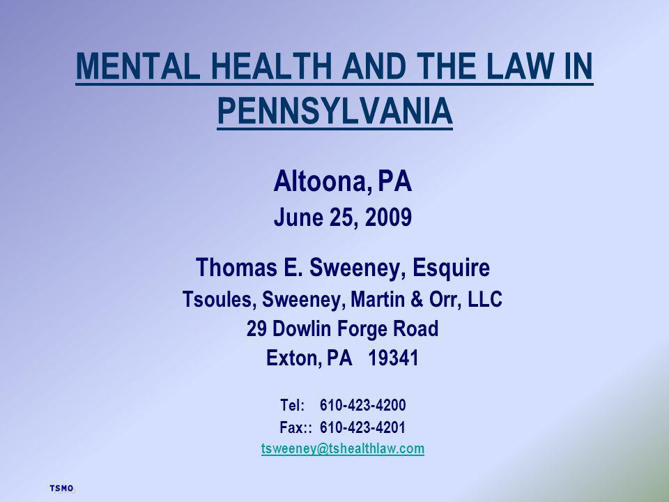 MENTAL HEALTH AND THE LAW IN PENNSYLVANIA