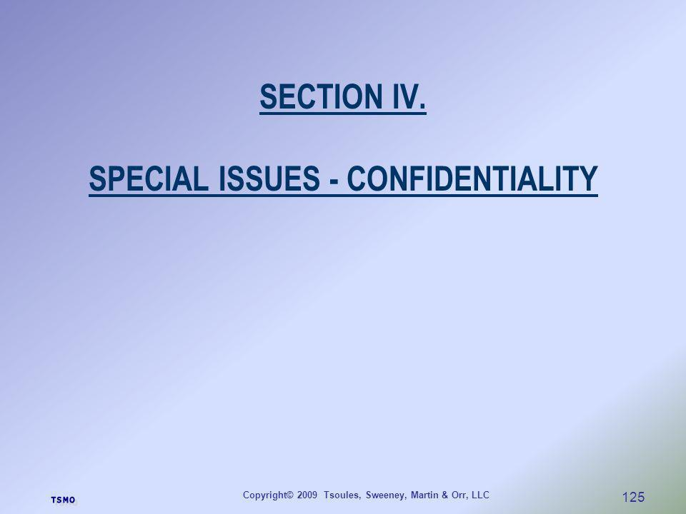 SECTION IV. SPECIAL ISSUES - CONFIDENTIALITY