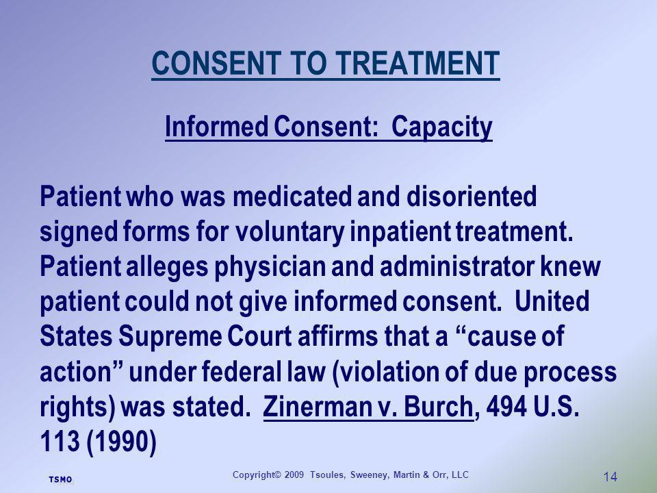 CONSENT TO TREATMENT Informed Consent: Capacity