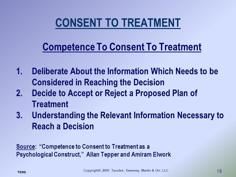 CONSENT TO TREATMENT Competence To Consent To Treatment
