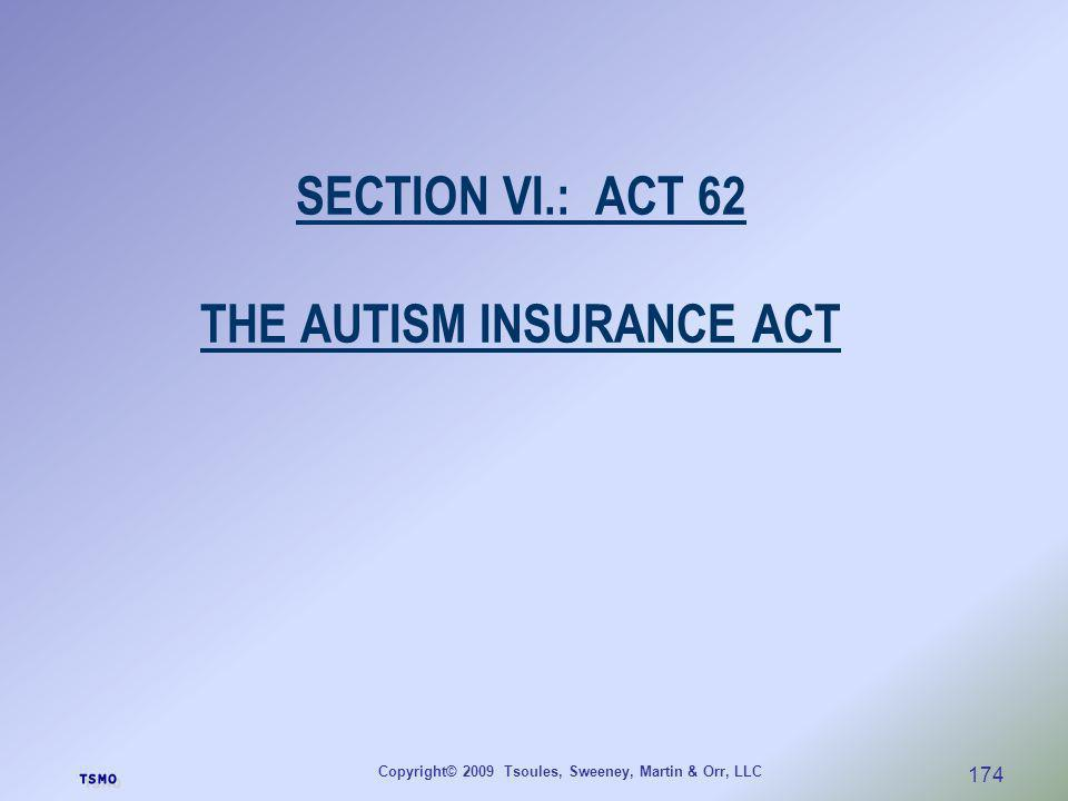 SECTION VI.: ACT 62 THE AUTISM INSURANCE ACT