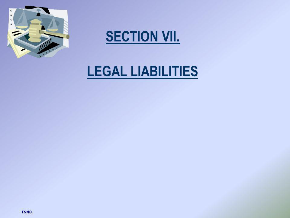 SECTION VII. LEGAL LIABILITIES