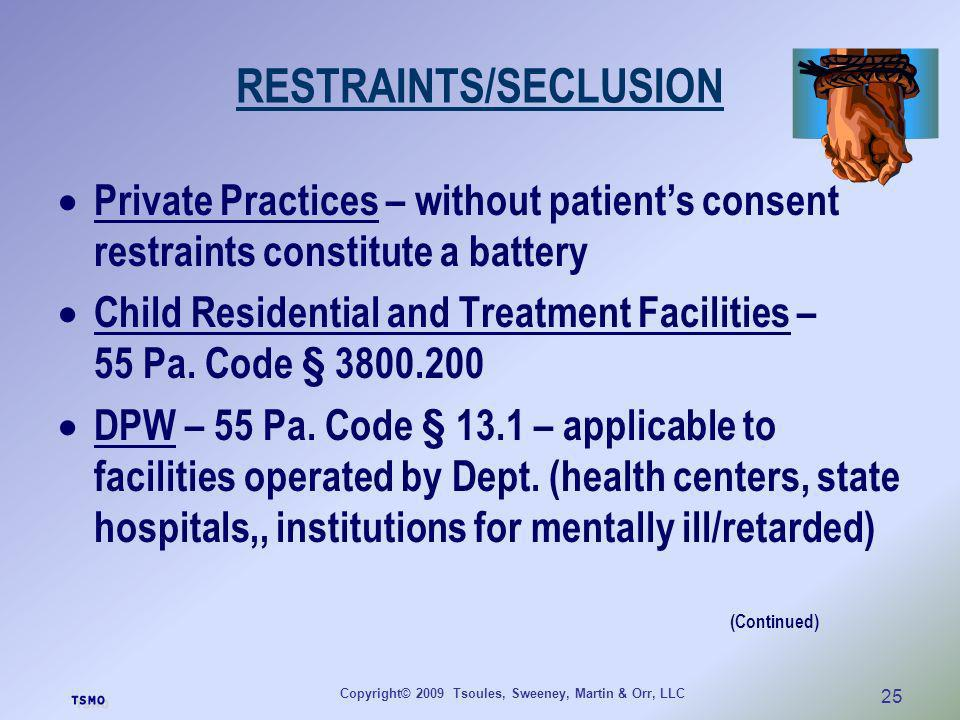 RESTRAINTS/SECLUSION