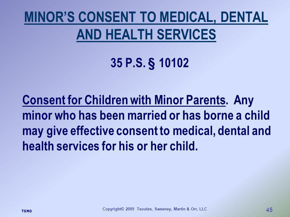 MINOR'S CONSENT TO MEDICAL, DENTAL AND HEALTH SERVICES