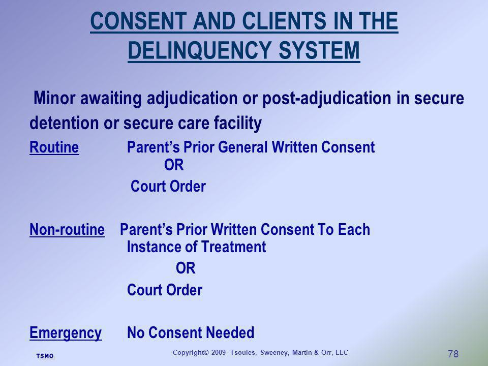 CONSENT AND CLIENTS IN THE DELINQUENCY SYSTEM