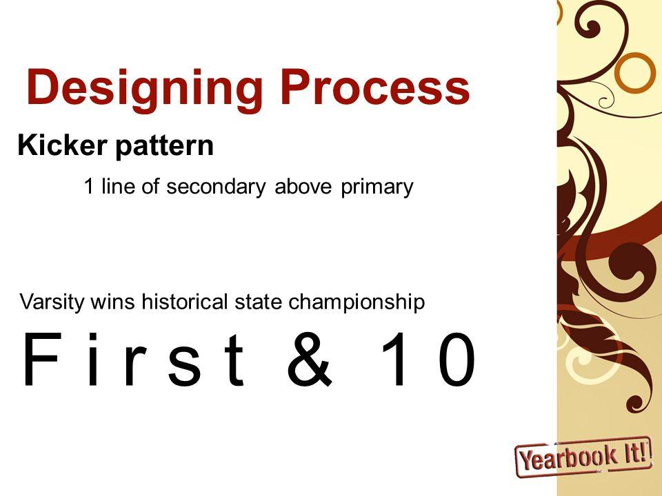 F i r s t & 1 0 Designing Process Kicker pattern
