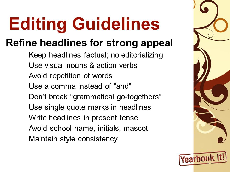 Editing Guidelines Refine headlines for strong appeal