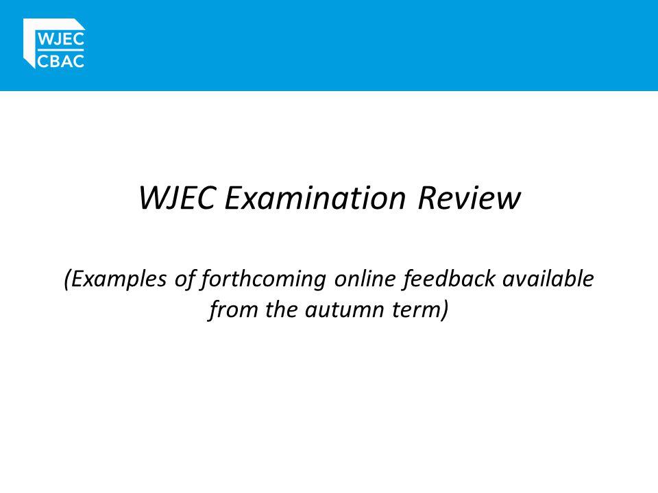 WJEC Examination Review