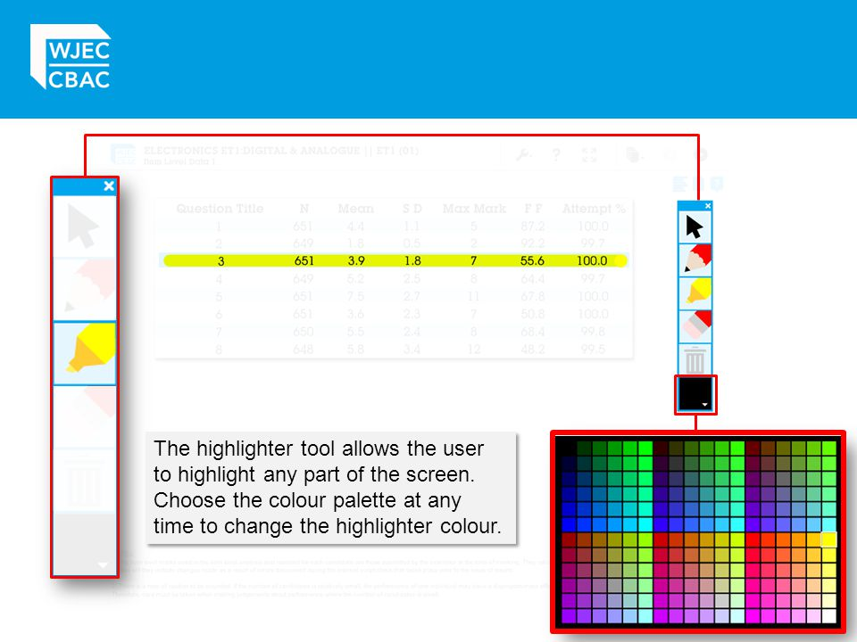 The highlighter tool allows the user to highlight any part of the screen.