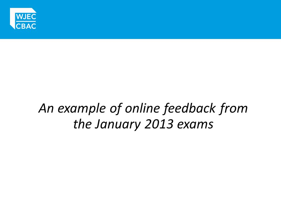 An example of online feedback from the January 2013 exams