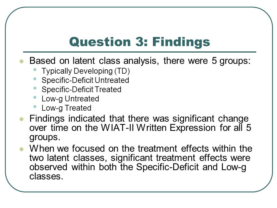 Question 3: Findings Based on latent class analysis, there were 5 groups: Typically Developing (TD)